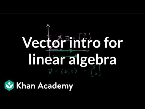 Vector intro for linear algebra (video) | Khan Academy
