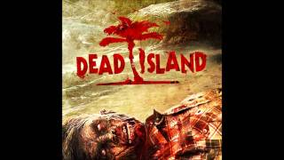 Dead Island Soundtrack - 13 - Sad Church