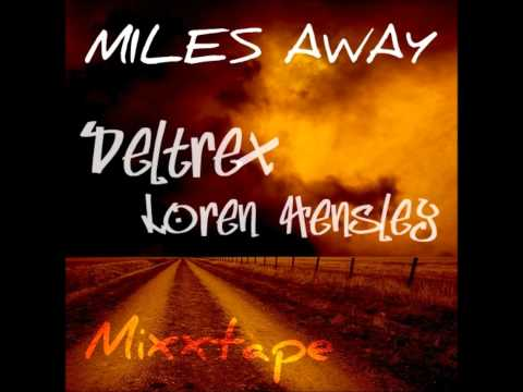 Miles Away - Deltrex & Loren Hensley