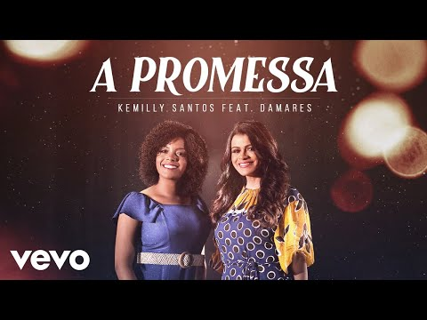 Damares – A Promessa (part. Kemilly Santos)