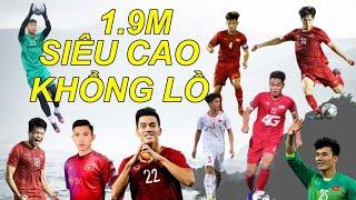 9 Cầu thủ U22 Việt Nam tham dự Seagame 30 có chiều cao khủng cỡ nào