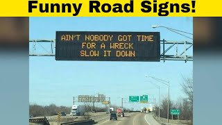 When The Person Writing Road Signs Is Having Too Much Fun