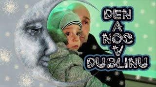 DEN A NOC V DUBLINU / VÁNOČNÍ PRIMARK / KOLEDY