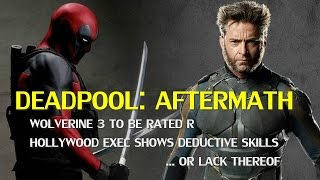 Deadpool aftermath: Wolverine rated R, Hollywood learning wrong message?