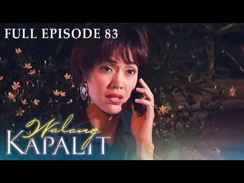 Full Episode 83 | Walang Kapalit