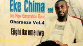 "Eke Chima-""Olilanyam"" Obaraeze Vol. 4 (Part 1 of 3)"