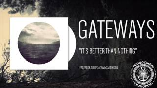 Gateways - It's Better Than Nothing