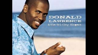 IT'S GONNA BE ALRIGHT by Donald Lawrence and Tri City Singers