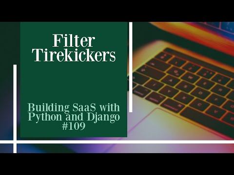 Filter Tirekickers - Building SaaS with Python and Django #109 thumbnail