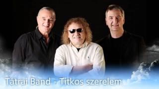 Tátrai Band   Titkos Szerelem [HD]