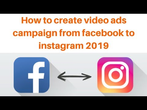 How to create video ads campaign from facebook to instagram 2019