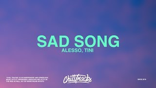 Alesso – Sad Song (Lyrics) Ft. TINI