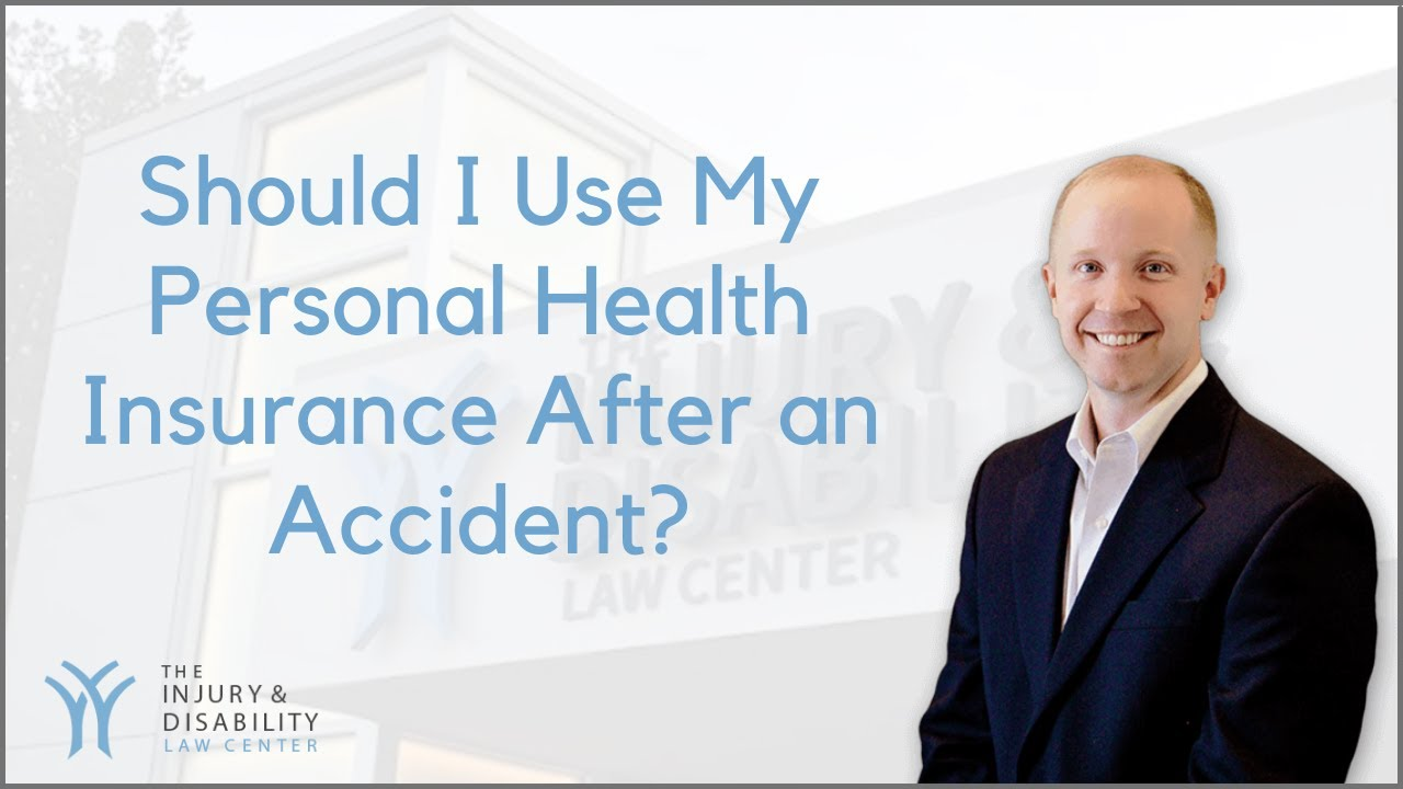 Should I Use My Personal Health Insurance After an Accident?