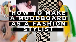 How To Make A MOODBOARD As A Fashion Stylist | BECOMING A STYLIST