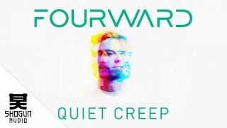 Fourward - Quiet Creep