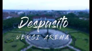 DESPACITO Versi AREMA (AYO SINGO) ORIGINAL Full Version