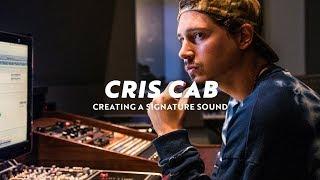 Cris Cab – Creating a Signature Sound