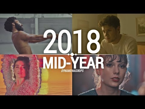 Pop Songs World 2018 - Mid-Year Mashup (Dynamo)