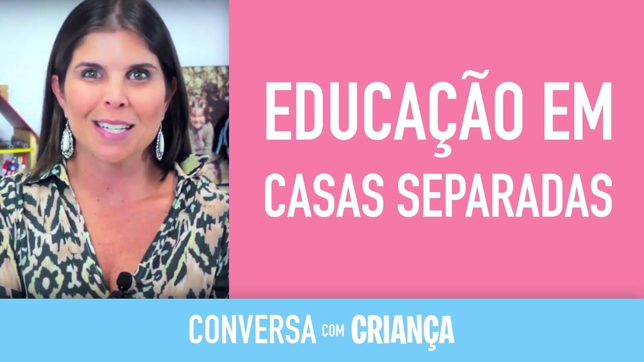Educação em casas separadas | Conversa com Criança