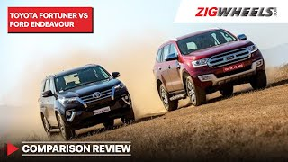 🚗Toyota Fortuner 🆚 🚗Ford Endeavour | Comparison Review | ZigWheels