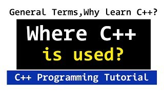 Where CPP is Used, Why Learn C++ Programming Language | Video Tutorial
