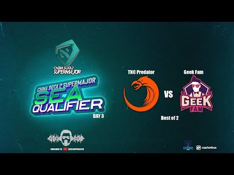 [DOTA 2 PH LIVE] TNC PREDATOR VS  GeEk Fam |Bo2| China Dota2 Supermajor  - Regional Qualifiers