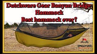 Dutchware Gear Banyan Bridge Hammock - Best Hammock Yet?