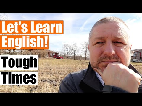 Learn English Phrases to use in Tough Times (and an Update)