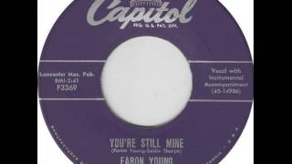 Faron Young ~ You're Still Mine