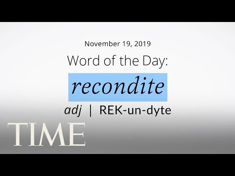Word Of The Day: RECONDITE   Merriam-Webster Word Of The Day   TIME