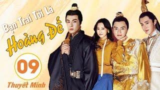 Phim Cổ Trang Xuyên Không Hay Nhất 2020 | Bạn Trai Tôi Là Hoàng Đế - Tập 09 (THUYẾT MINH)
