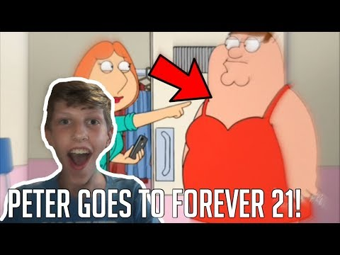 Family Guy- Peter Griffin Goes to Forever 21! *REACTION*