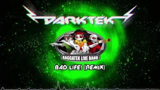 Raggatek Liveband - Bad Life (Darktek Remix)