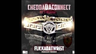 "Chedda Da Connect Ft. T-Wayne ""Flicka DaT Wrist"""
