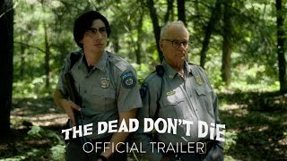 THE DEAD DON'T DIE   Official Trailer [HD]   In Theaters June 14