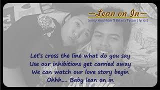( Lirik ) LEAN ON IN - Jonny Houlihan ft Briana Tyson