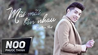 Together Forever | Noo Phuoc Thinh | Official MV