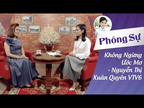 Chương trình Không Ngừng Ước Mơ - Nguyễn Thị Xuân Quyên trên YouTV