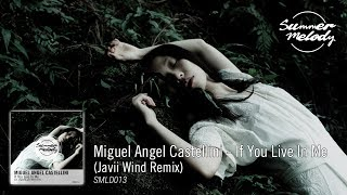 Miguel Angel Castellini - If You Live In Me (Javii Wind Remix) [SMLD013 Preview]