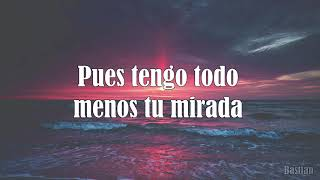 Luis Miguel   Tengo Todo Excepto A Ti (Letra) ♡