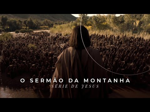 ENSINAMENTOS DE JESUS E O SERMÃO DA MONTANHA