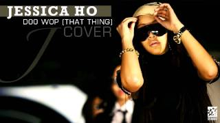 Lauryn Hill - Doo Wop (That Thing) [Jessica Ho Cover]