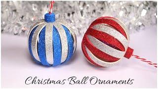 DIY Christmas Balls | Glitter Foam Christmas Ornaments | DIY Christmas Decorations