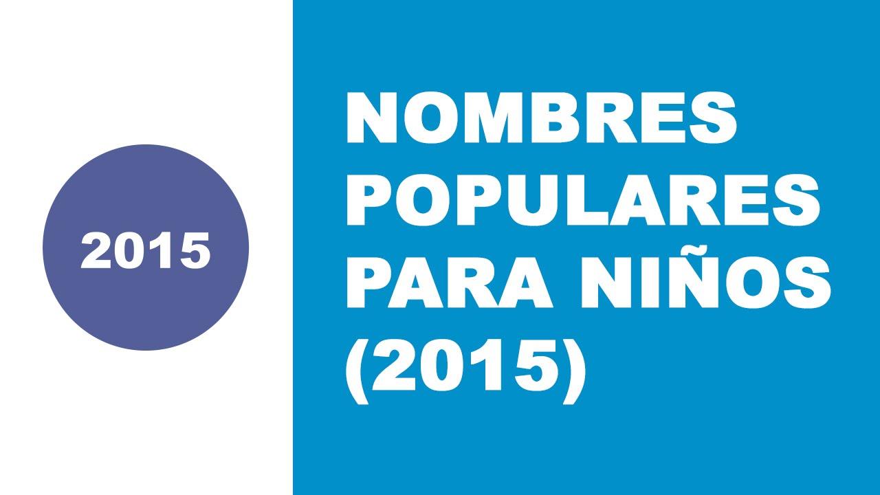 Nombres populares para niños (2015) - los mejores nombres de bebés - www.nombresparamibebe.com