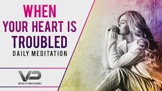 Relaxing Bible Verses   When Your Heart Is Troubled