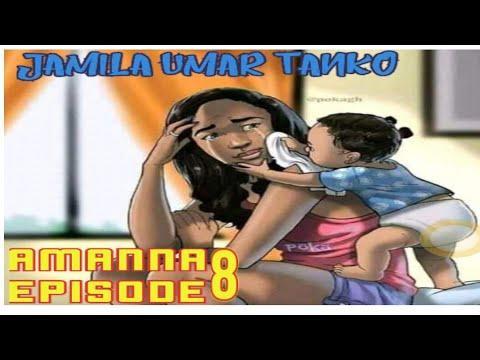 AMANNA EPISODE 8 By Jamila Umar Tanko Labari Mai Kayatarwa
