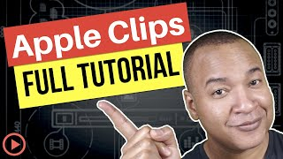 Clips Apple App 2017: Step-by-Step Tutorial For Beginners