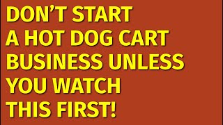 How to Start a Hot Dog Cart Business | Including Free Hot Dog Cart Business Plan Template