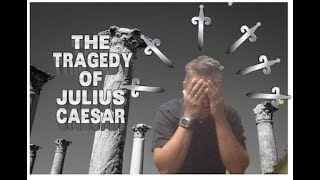 The Tragedy of Julius Caesar: knowing all the characters