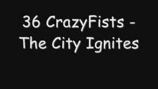 36 CrazyFists - The City Ignites